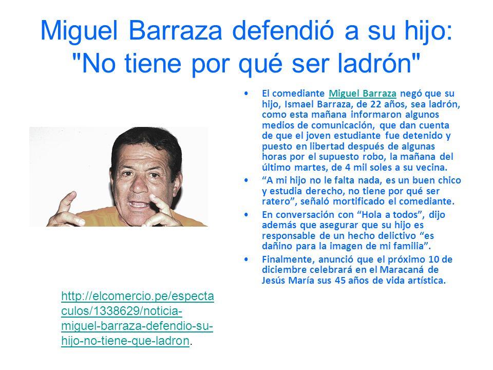 Miguel Barraza defendió a su hijo: