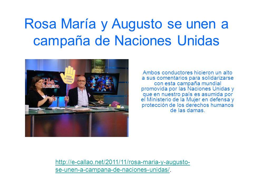 Rosa María y Augusto se unen a campaña de Naciones Unidas Ambos conductores hicieron un alto a sus comentarios para solidarizarse con esta campaña mun