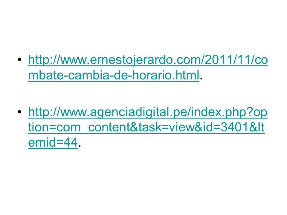 http://www.ernestojerardo.com/2011/11/co mbate-cambia-de-horario.html.http://www.ernestojerardo.com/2011/11/co mbate-cambia-de-horario.html http://www