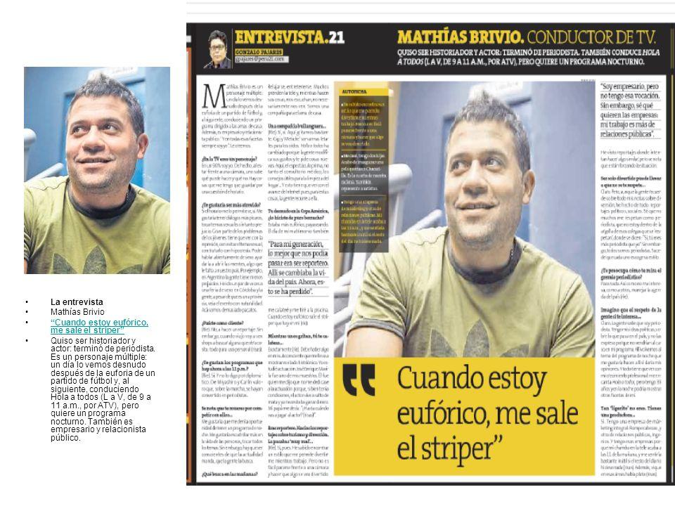 La entrevista Mathías Brivio Cuando estoy eufórico, me sale el striperCuando estoy eufórico, me sale el striper Quiso ser historiador y actor: terminó