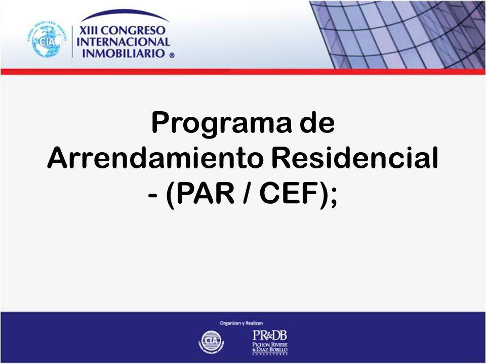 Programa de Arrendamiento Residencial - (PAR / CEF);