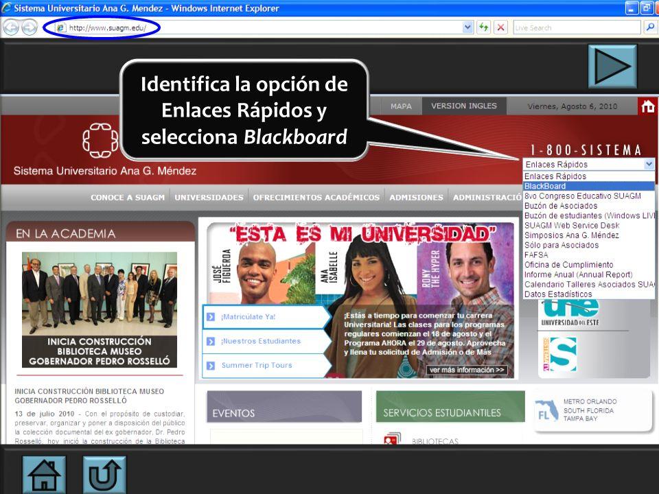 Utiliza el navegador de Internet que prefieras y accede a: www.suagm.edu Presiona aquí para seguir con el tutorial