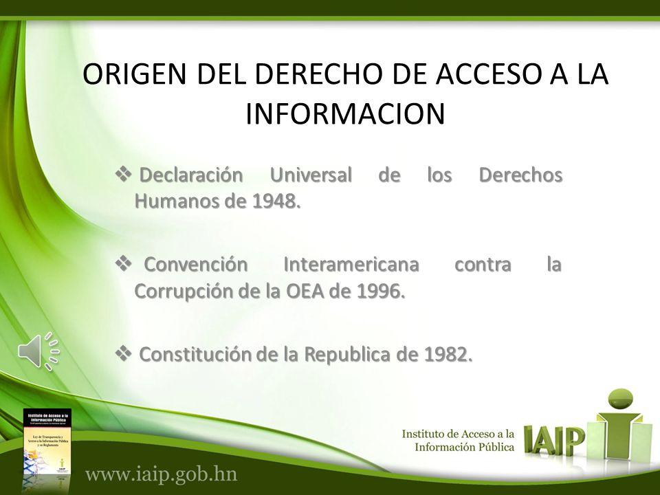 ORIGEN DEL DERECHO DE ACCESO A LA INFORMACION Declaración Universal de los Derechos Humanos de 1948.