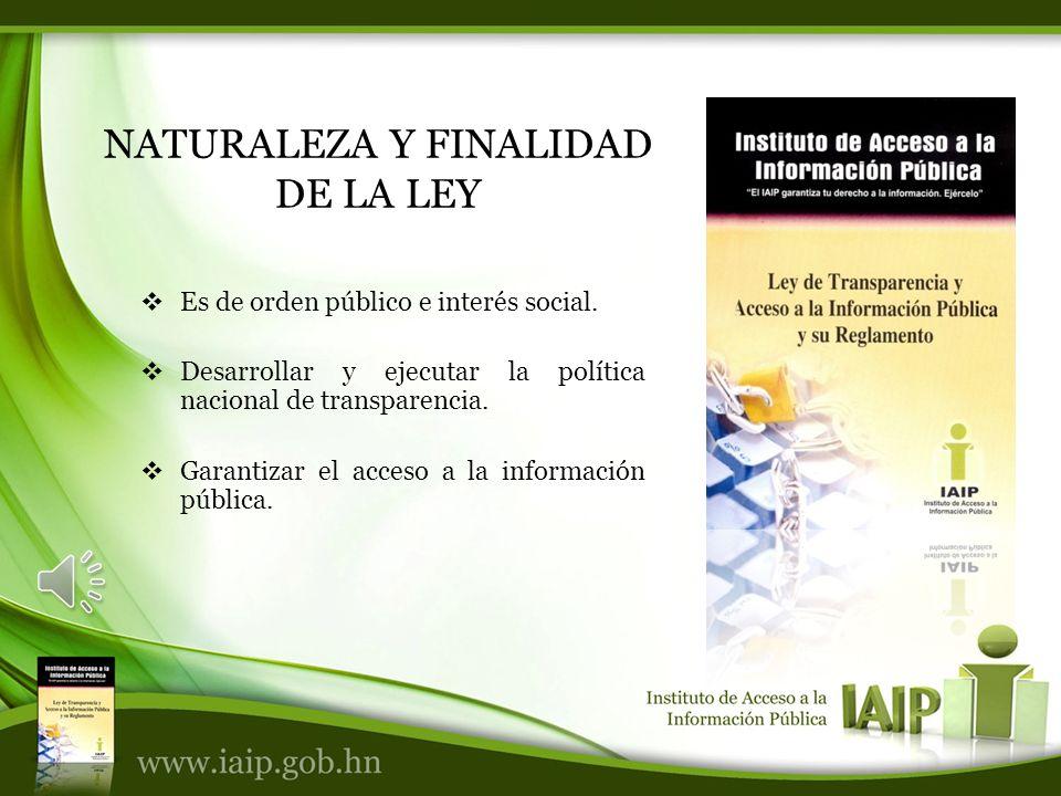 NATURALEZA Y FINALIDAD DE LA LEY Es de orden público e interés social.