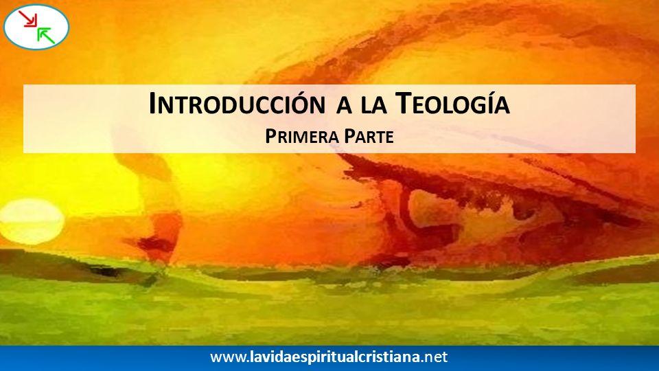 I NTRODUCCIÓN A LA T EOLOGÍA.