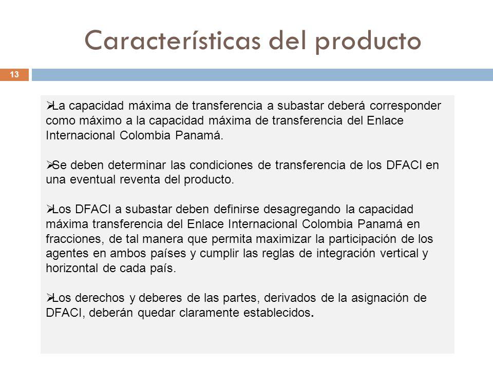 Características del producto 13 La capacidad máxima de transferencia a subastar deberá corresponder como máximo a la capacidad máxima de transferencia del Enlace Internacional Colombia Panamá.