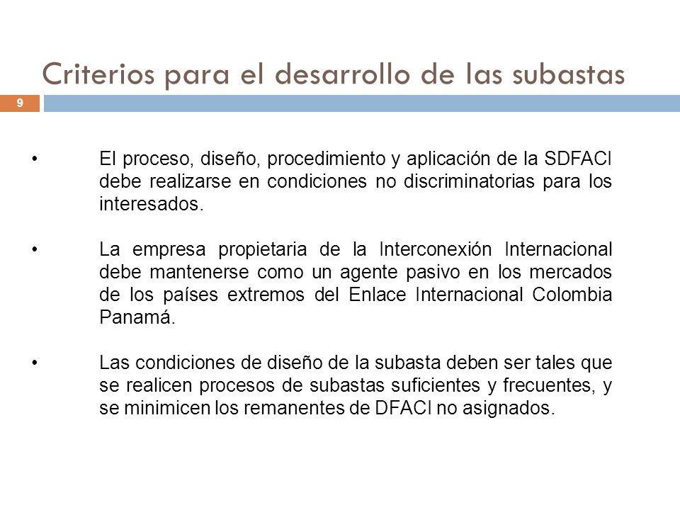 Criterios para el desarrollo de las subastas 9 El proceso, diseño, procedimiento y aplicación de la SDFACI debe realizarse en condiciones no discriminatorias para los interesados.