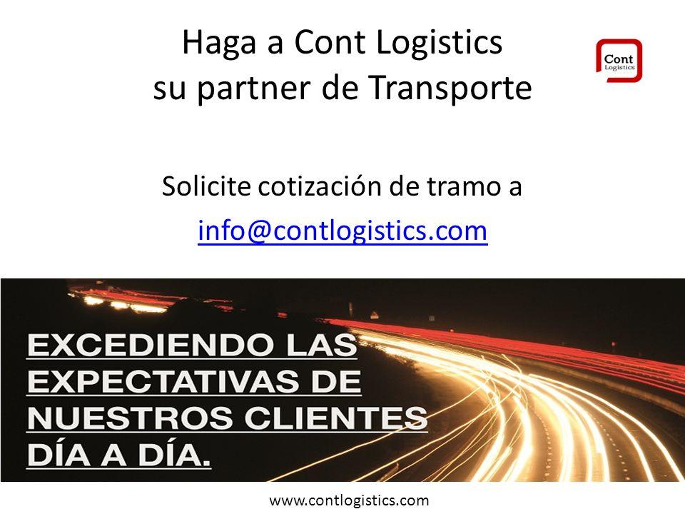 Haga a Cont Logistics su partner de Transporte Solicite cotización de tramo a info@contlogistics.com Excediendo expectativas día a día www.contlogistics.com