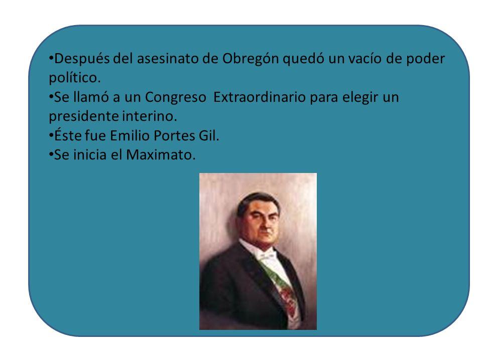 Después del asesinato de Obregón quedó un vacío de poder político. Se llamó a un Congreso Extraordinario para elegir un presidente interino. Éste fue
