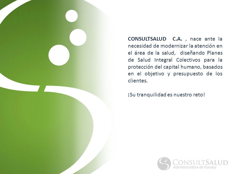 CONSULTSALUD C.A., nace ante la necesidad de modernizar la atención en el área de la salud, diseñando Planes de Salud Integral Colectivos para la protección del capital humano, basados en el objetivo y presupuesto de los clientes.