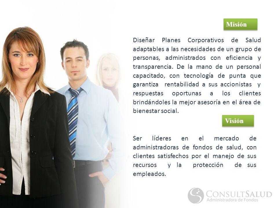 Diseñar Planes Corporativos de Salud adaptables a las necesidades de un grupo de personas, administrados con eficiencia y transparencia.