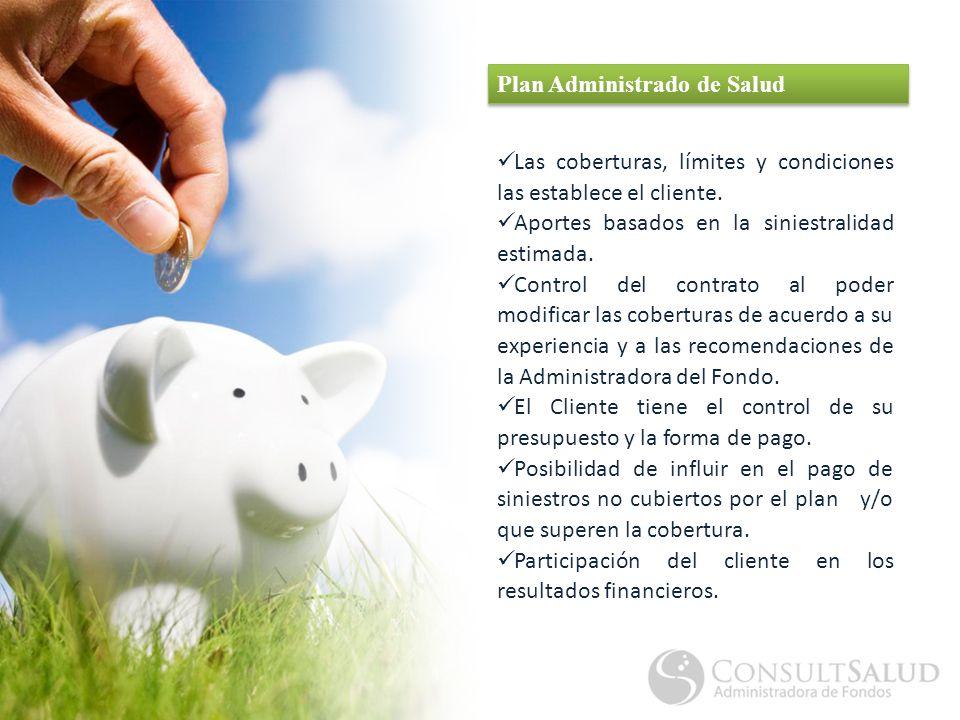 Plan Administrado de Salud Las coberturas, límites y condiciones las establece el cliente.