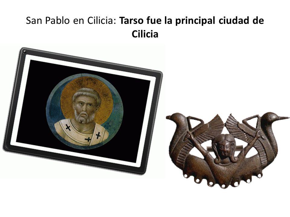 San Pablo en Cilicia: Tarso fue la principal ciudad de Cilicia