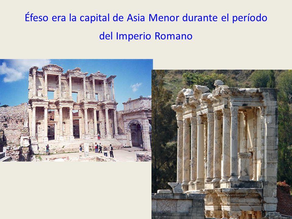 Éfeso era la capital de Asia Menor durante el período del Imperio Romano