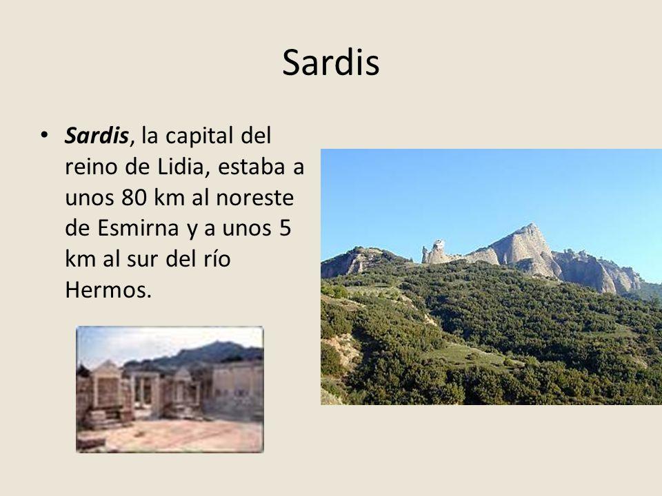 Sardis Sardis, la capital del reino de Lidia, estaba a unos 80 km al noreste de Esmirna y a unos 5 km al sur del río Hermos.