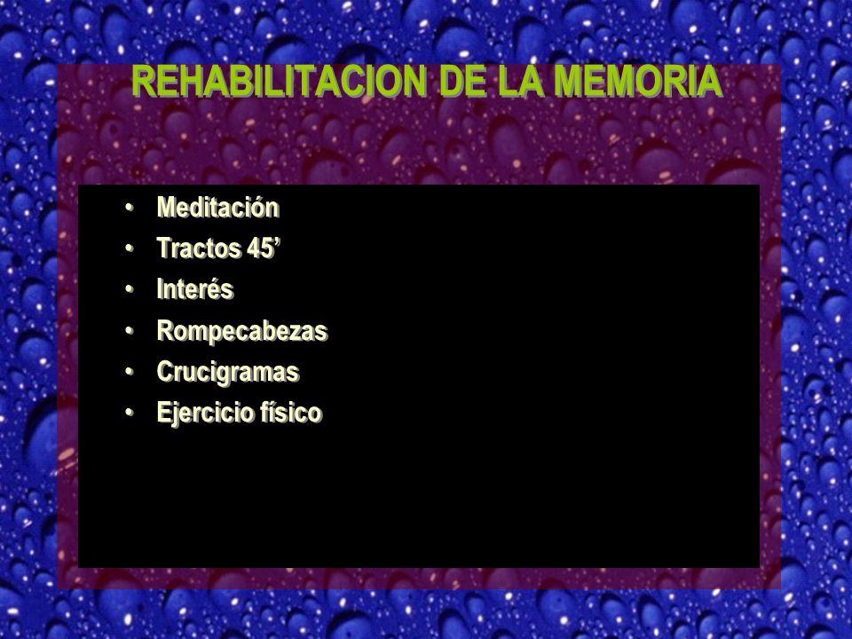 REHABILITACION DE LA MEMORIA Meditación Tractos 45 Interés Rompecabezas Crucigramas Ejercicio físico Meditación Tractos 45 Interés Rompecabezas Crucigramas Ejercicio físico