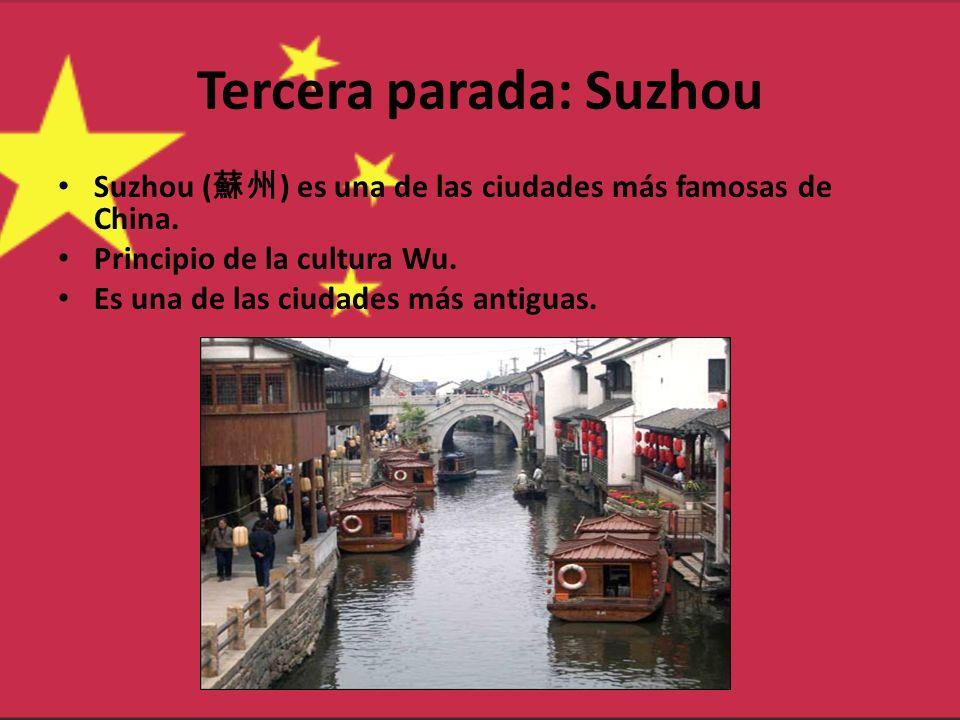 Tercera parada: Suzhou Suzhou ( ) es una de las ciudades más famosas de China. Principio de la cultura Wu. Es una de las ciudades más antiguas.