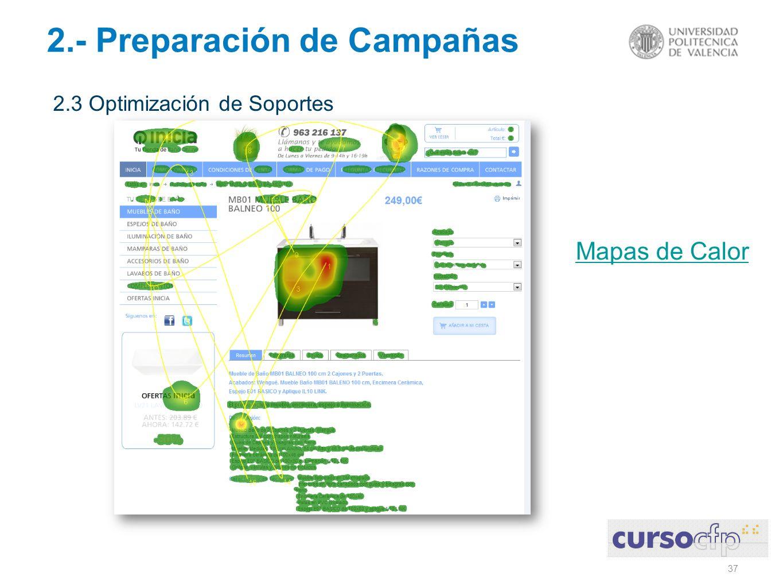 37 2.- Preparación de Campañas 2.3 Optimización de Soportes Mapas de Calor
