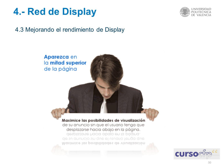 50 4.3 Mejorando el rendimiento de Display 4.- Red de Display