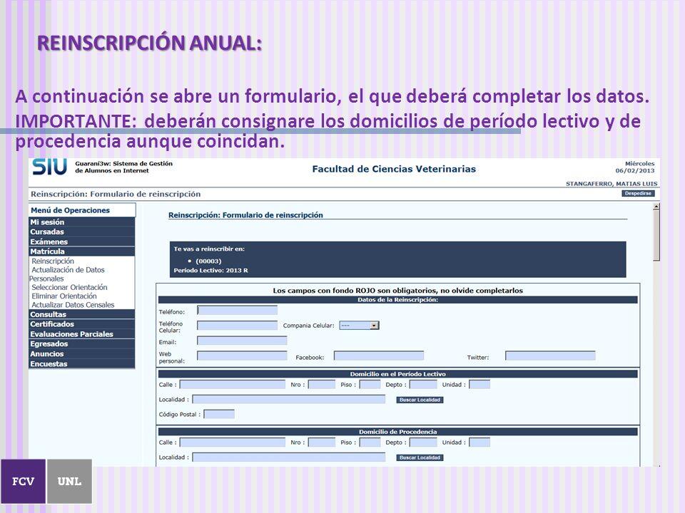 A continuación se abre un formulario, el que deberá completar los datos. IMPORTANTE: deberán consignare los domicilios de período lectivo y de procede