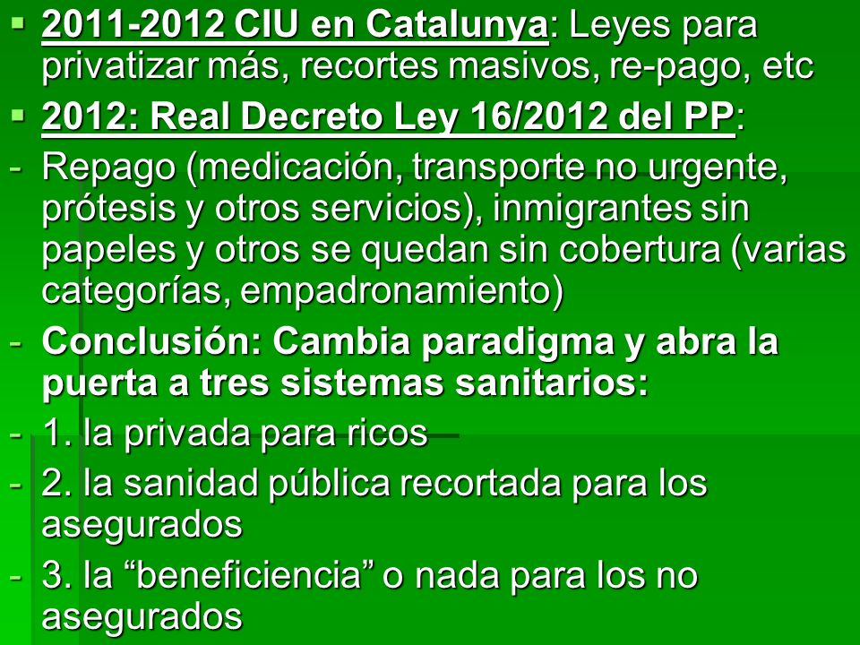 2011-2012 CIU en Catalunya: Leyes para privatizar más, recortes masivos, re-pago, etc 2011-2012 CIU en Catalunya: Leyes para privatizar más, recortes