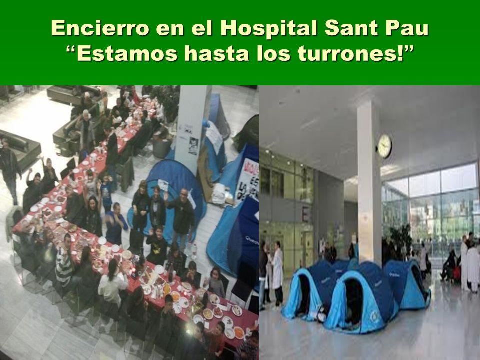 Encierro en el Hospital Sant PauEstamos hasta los turrones!