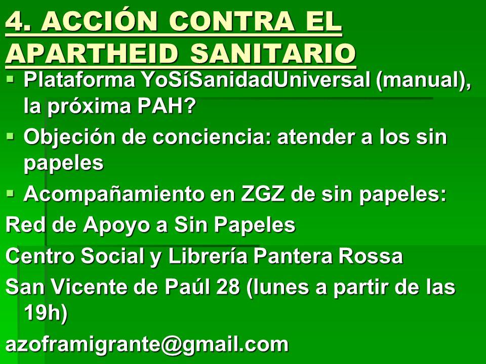 4.ACCIÓN CONTRA EL APARTHEID SANITARIO Plataforma YoSíSanidadUniversal (manual), la próxima PAH.