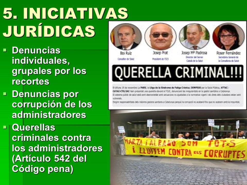 5. INICIATIVAS JURÍDICAS Denuncias individuales, grupales por los recortes Denuncias individuales, grupales por los recortes Denuncias por corrupción