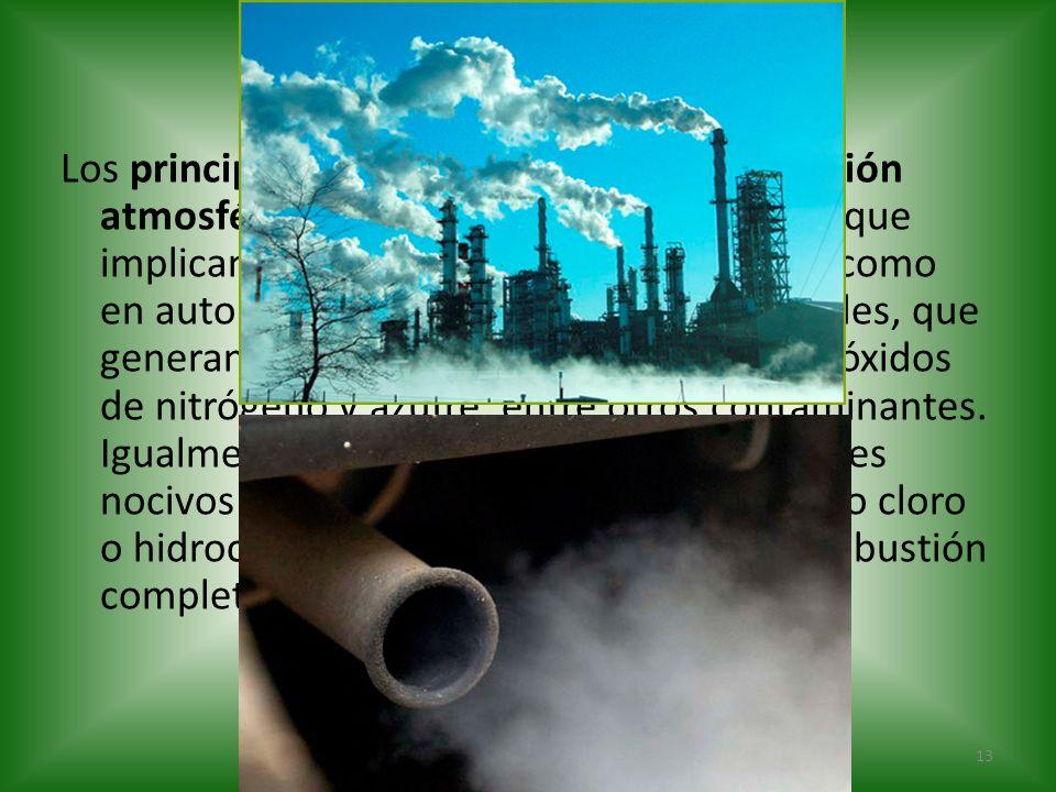 Los principales mecanismos de contaminación atmosférica son los procesos industriales que implican combustión, tanto en industrias como en automóviles