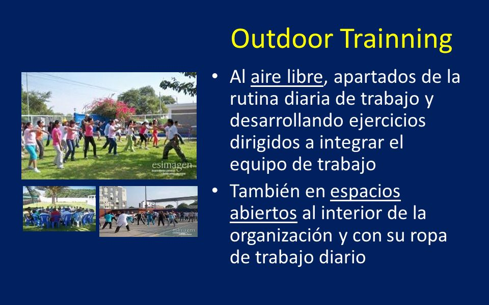 Outdoor Trainning Al aire libre, apartados de la rutina diaria de trabajo y desarrollando ejercicios dirigidos a integrar el equipo de trabajo También