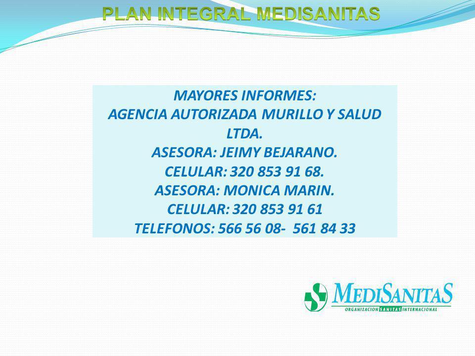 MAYORES INFORMES: AGENCIA AUTORIZADA MURILLO Y SALUD LTDA.