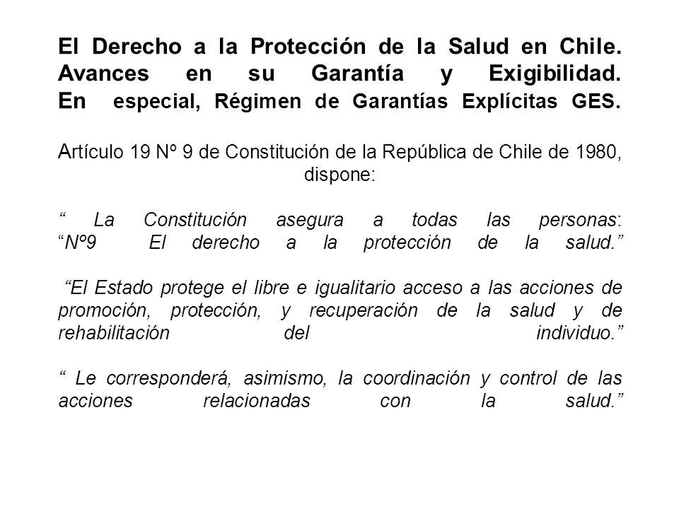 El Derecho a la Protección de la Salud en Chile. Avances en su Garantía y Exigibilidad. En especial, Régimen de Garantías Explícitas GES. A rtículo 19