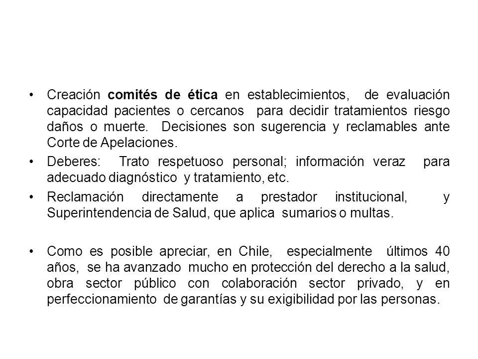 Creación comités de ética en establecimientos, de evaluación capacidad pacientes o cercanos para decidir tratamientos riesgo daños o muerte. Decisione