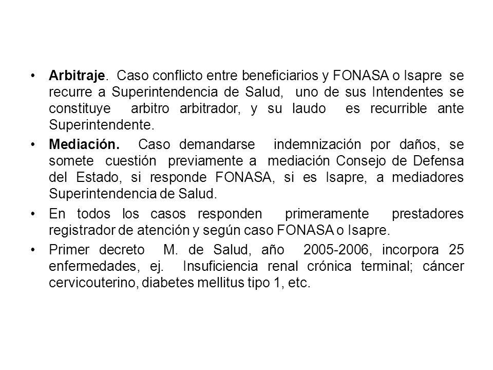 Arbitraje. Caso conflicto entre beneficiarios y FONASA o Isapre se recurre a Superintendencia de Salud, uno de sus Intendentes se constituye arbitro a