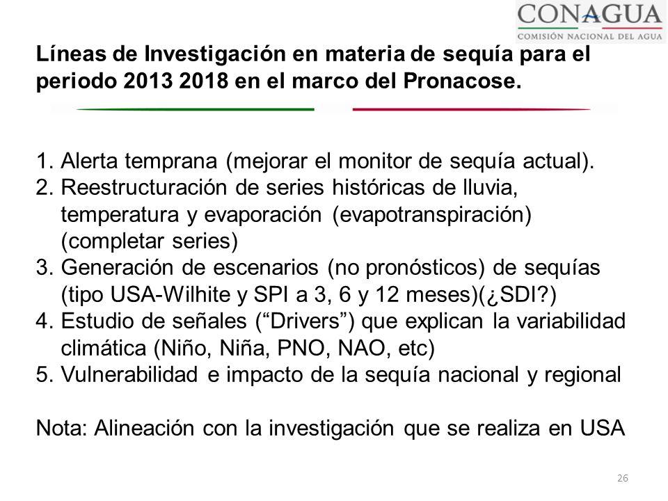 26 Líneas de Investigación en materia de sequía para el periodo 2013 2018 en el marco del Pronacose. 1.Alerta temprana (mejorar el monitor de sequía a