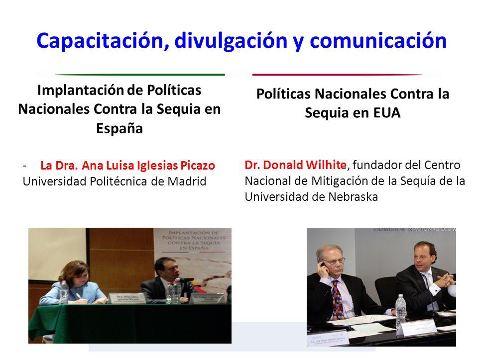 Capacitación, divulgación y comunicación Implantación de Políticas Nacionales Contra la Sequia en España -La Dra. Ana Luisa Iglesias Picazo Universida