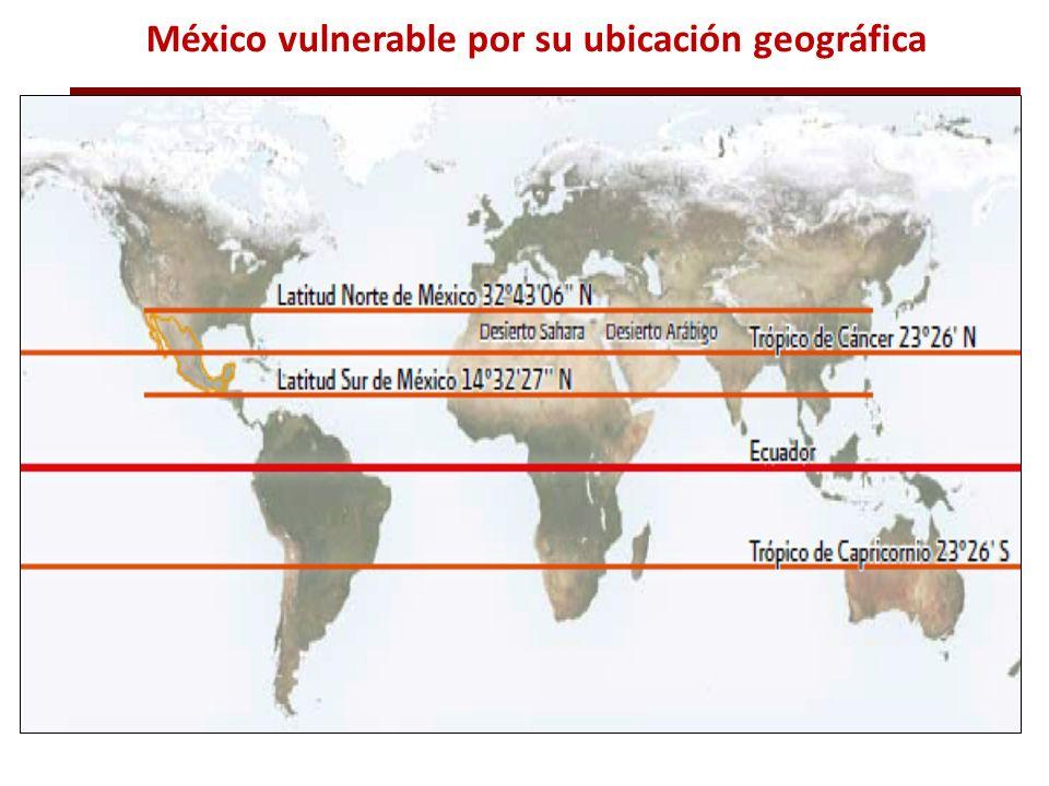 México vulnerable por su ubicación geográfica
