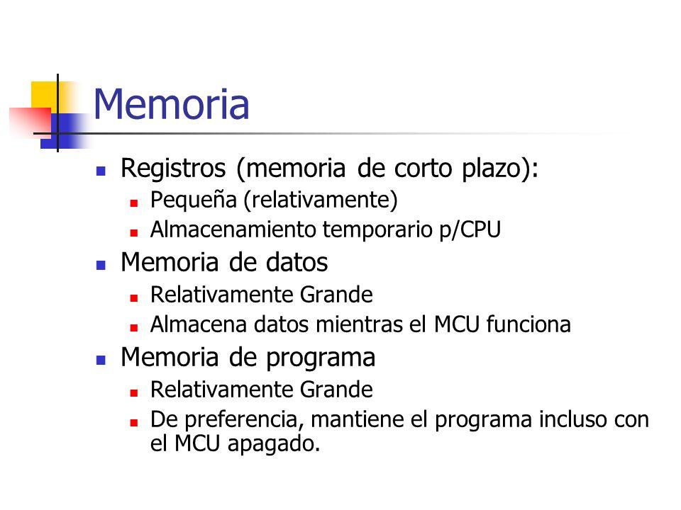 Memoria Registros (memoria de corto plazo): Pequeña (relativamente) Almacenamiento temporario p/CPU Memoria de datos Relativamente Grande Almacena dat
