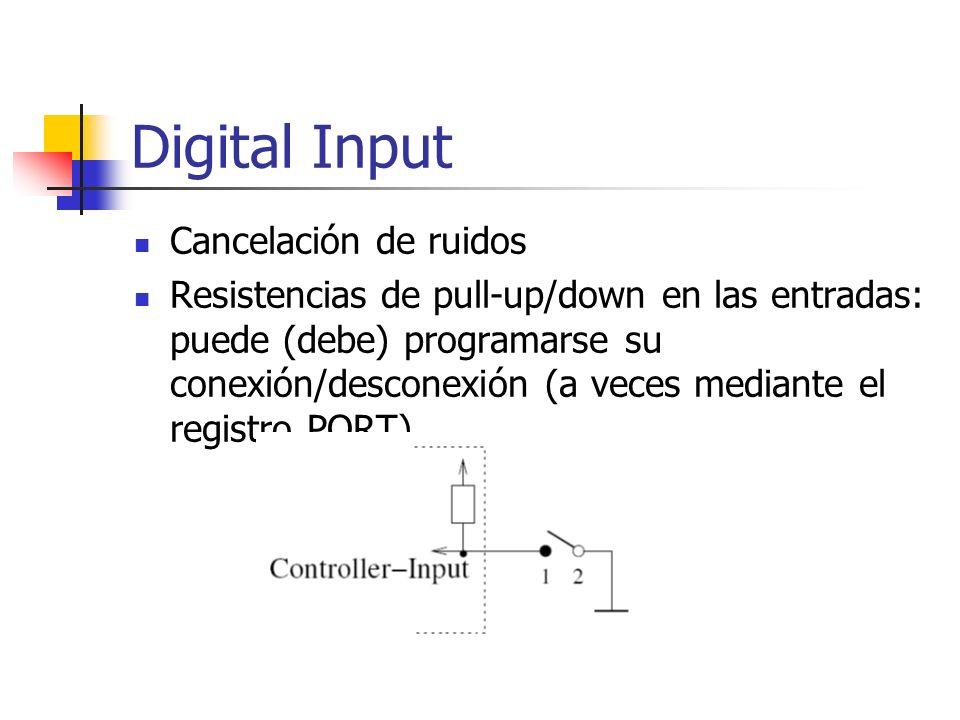 Digital Input Cancelación de ruidos Resistencias de pull-up/down en las entradas: puede (debe) programarse su conexión/desconexión (a veces mediante e