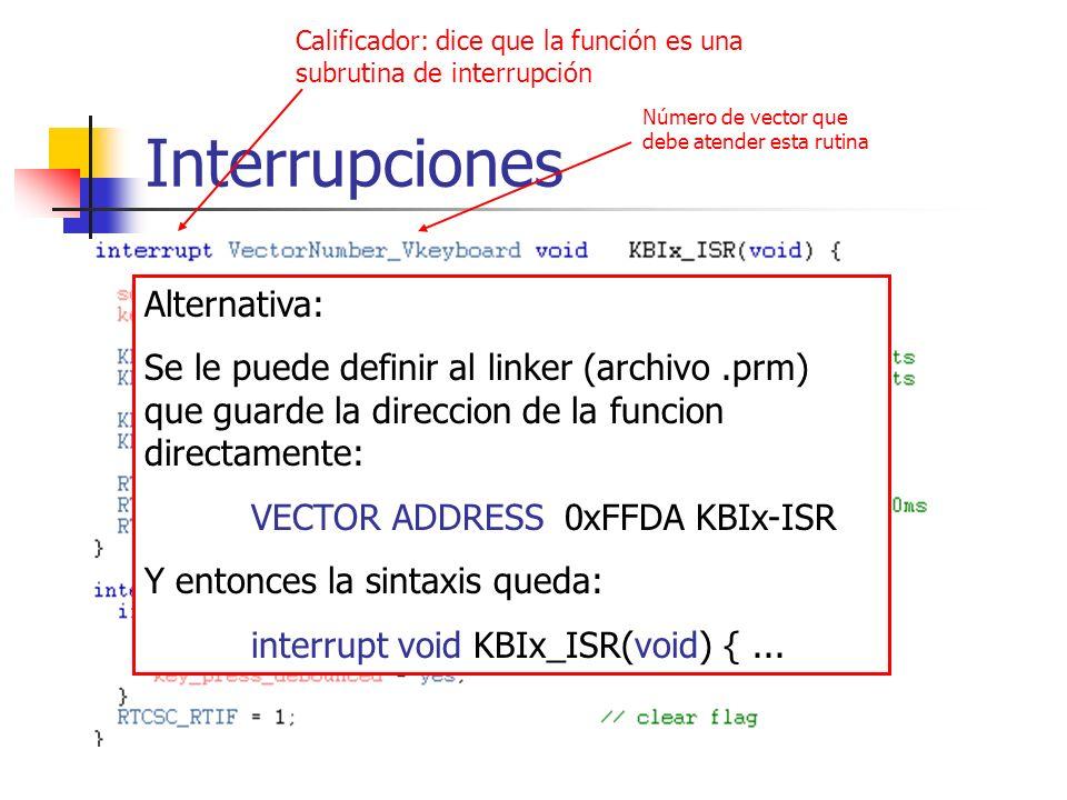 Calificador: dice que la función es una subrutina de interrupción Número de vector que debe atender esta rutina Alternativa: Se le puede definir al li