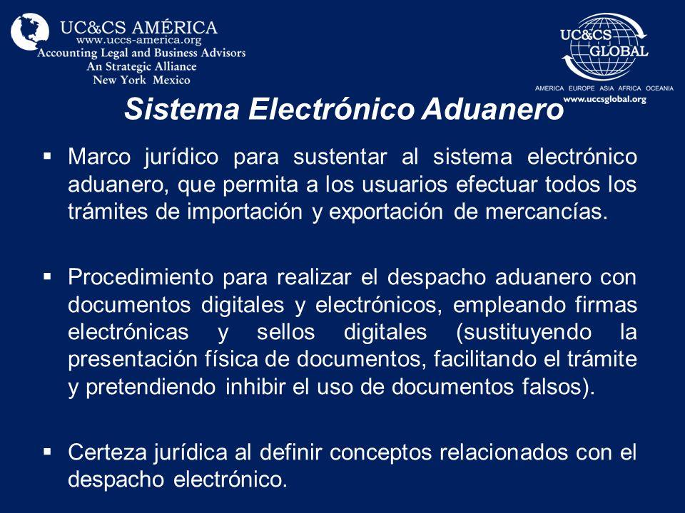 Sistema Electrónico Aduanero Marco jurídico para sustentar al sistema electrónico aduanero, que permita a los usuarios efectuar todos los trámites de
