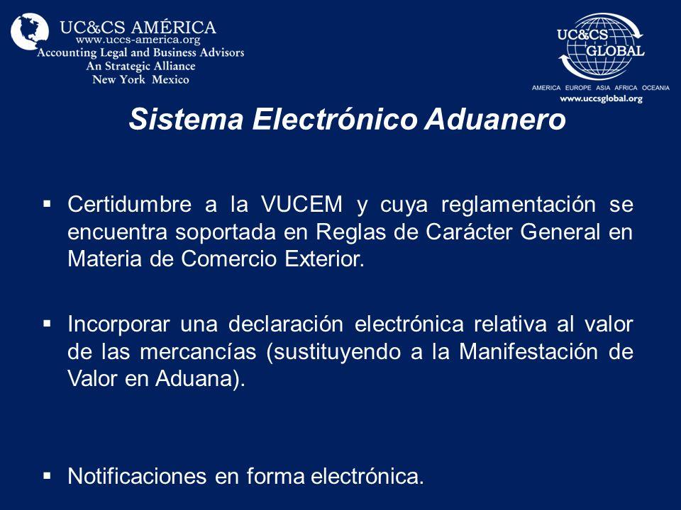 Sistema Electrónico Aduanero Certidumbre a la VUCEM y cuya reglamentación se encuentra soportada en Reglas de Carácter General en Materia de Comercio