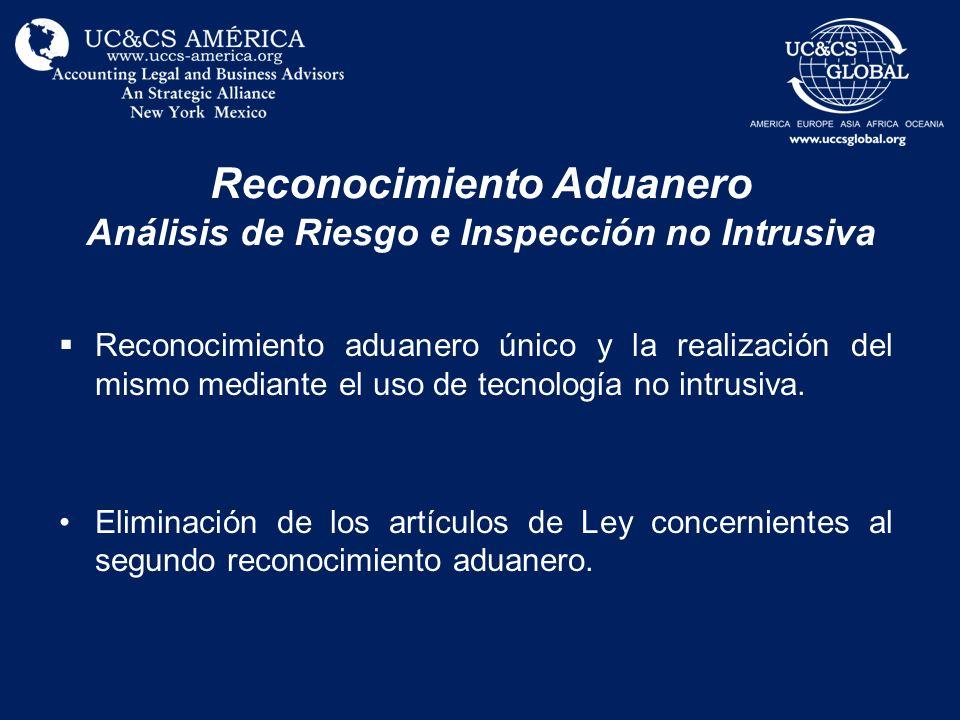 Reconocimiento Aduanero Análisis de Riesgo e Inspección no Intrusiva Reconocimiento aduanero único y la realización del mismo mediante el uso de tecno