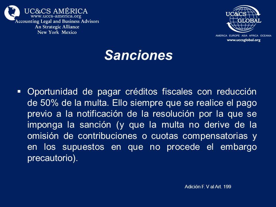 Sanciones Oportunidad de pagar créditos fiscales con reducción de 50% de la multa. Ello siempre que se realice el pago previo a la notificación de la