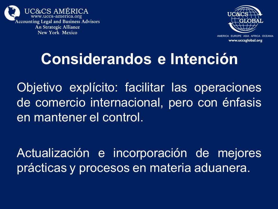 Considerandos e Intención Objetivo explícito: facilitar las operaciones de comercio internacional, pero con énfasis en mantener el control. Actualizac