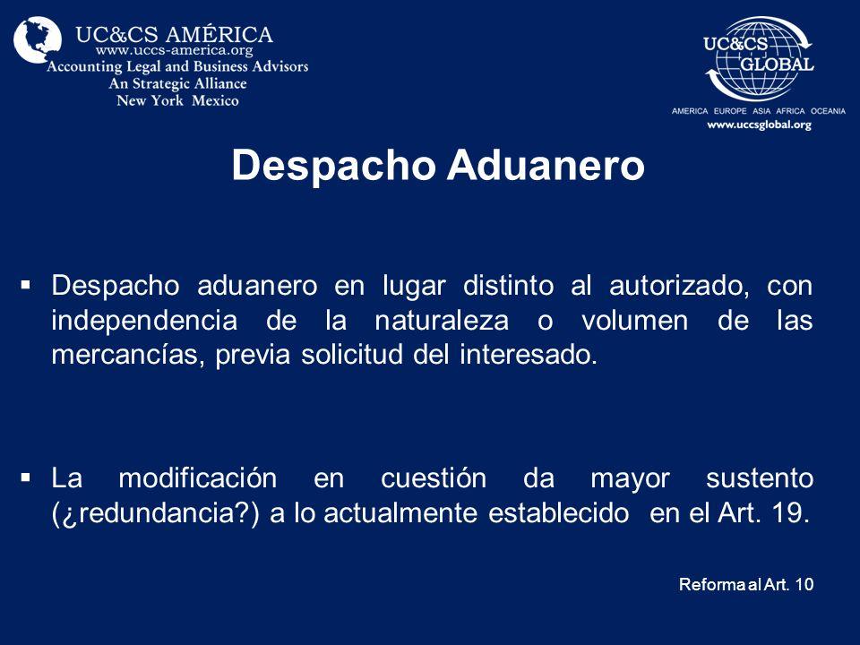 Despacho Aduanero Despacho aduanero en lugar distinto al autorizado, con independencia de la naturaleza o volumen de las mercancías, previa solicitud
