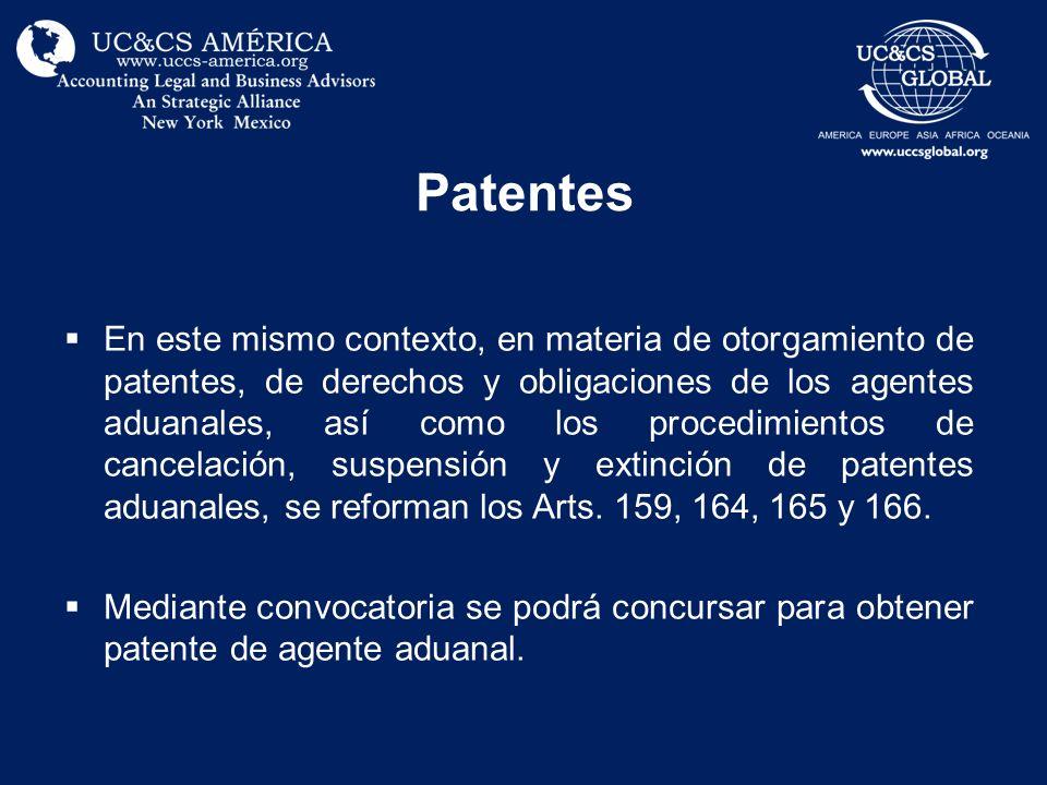 Patentes En este mismo contexto, en materia de otorgamiento de patentes, de derechos y obligaciones de los agentes aduanales, así como los procedimien