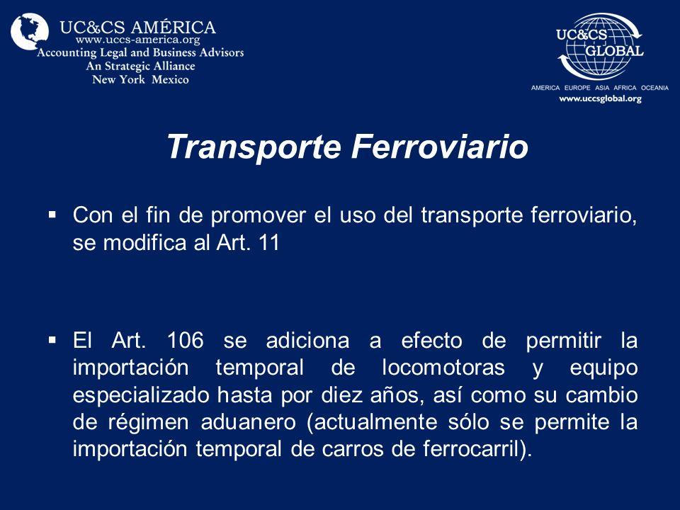 Transporte Ferroviario Con el fin de promover el uso del transporte ferroviario, se modifica al Art. 11 El Art. 106 se adiciona a efecto de permitir l