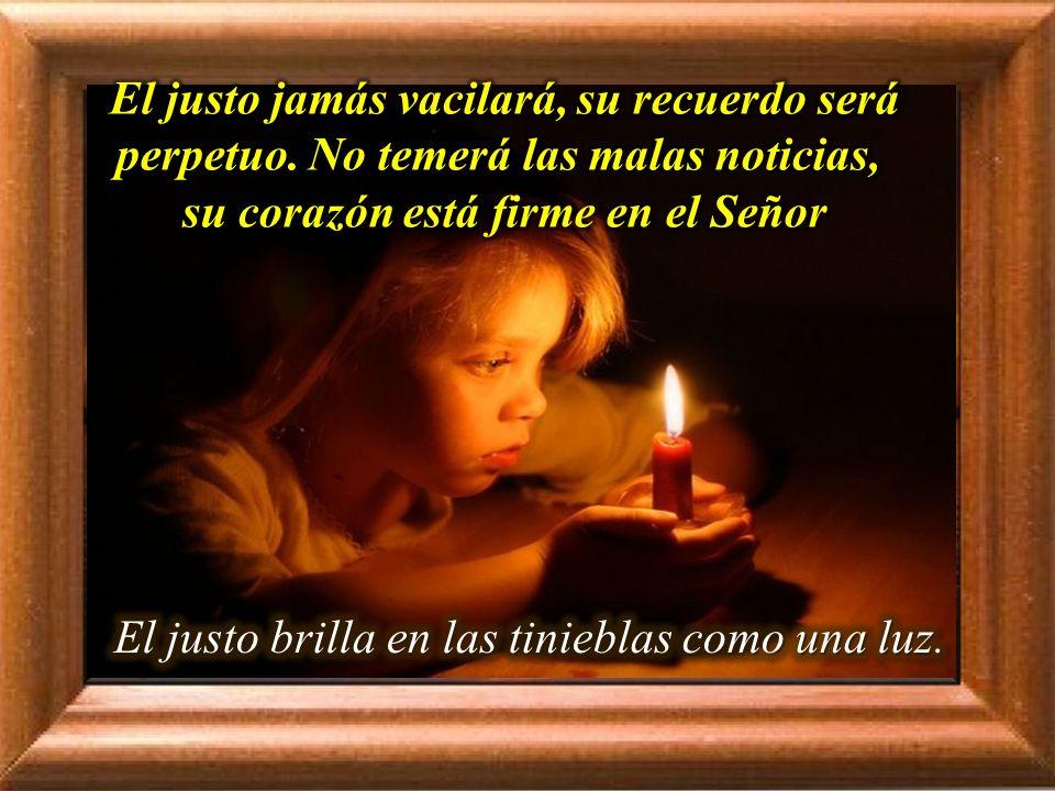 Salmo 111 El justo brilla en las tinieblas como una luz.