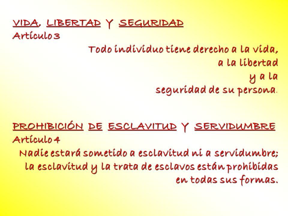 VIDA, LIBERTAD Y SEGURIDAD Artículo 3 Todo individuo tiene derecho a la vida, a la libertad y a la seguridad de su persona seguridad de su persona. PR